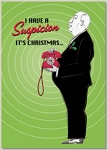 Holiday Cards - Humorous Christmas Cards - I HAVE A SUSPICION