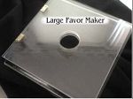 Favor Maker - Large